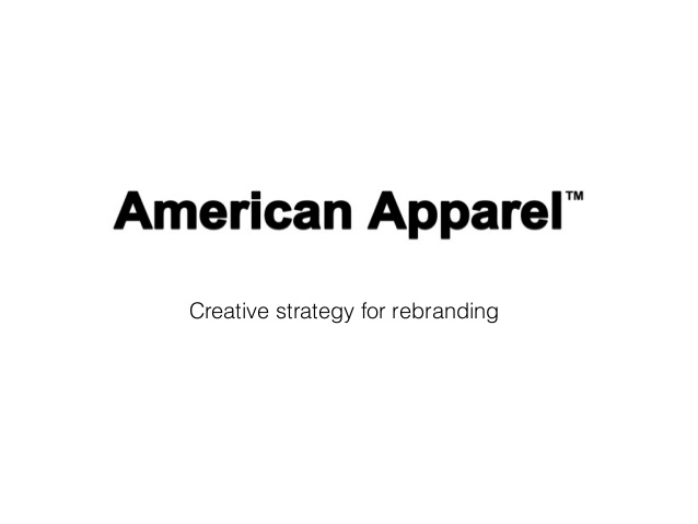 American Apparel, A Case Study In Marketing, Quality Management, And Reputation