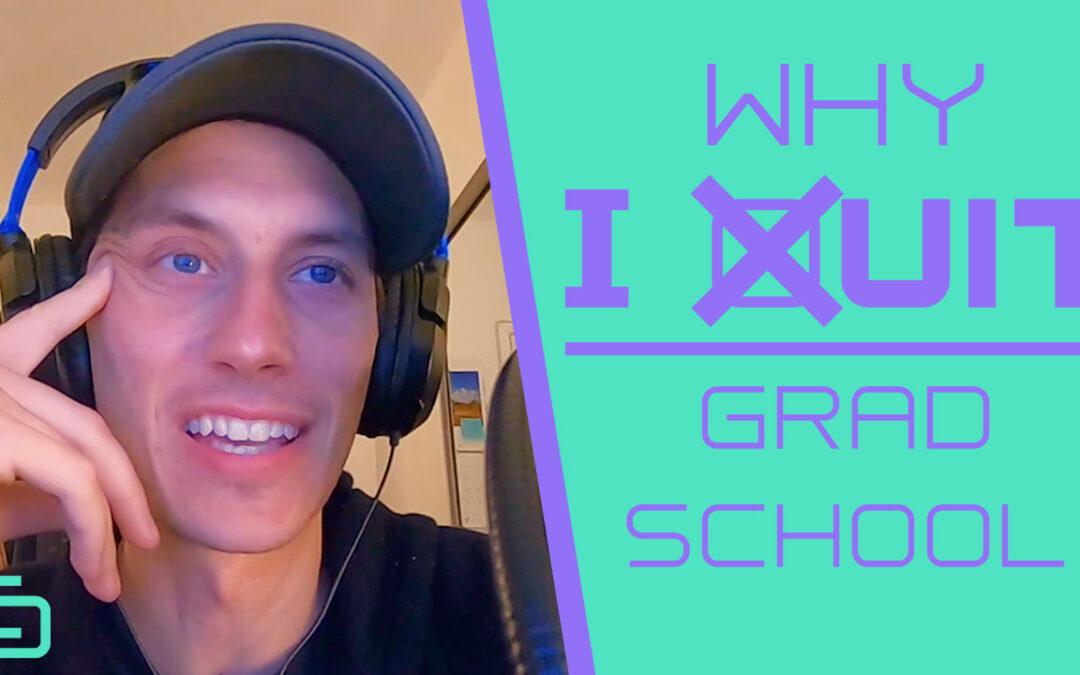 Why I Quit Graduate School