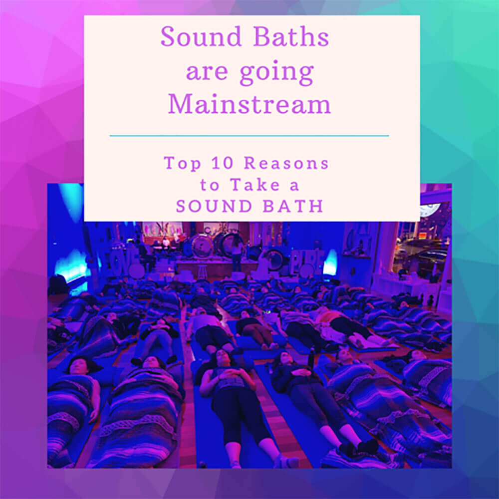 Top 10 Reasons you should Try a Sound-Bath