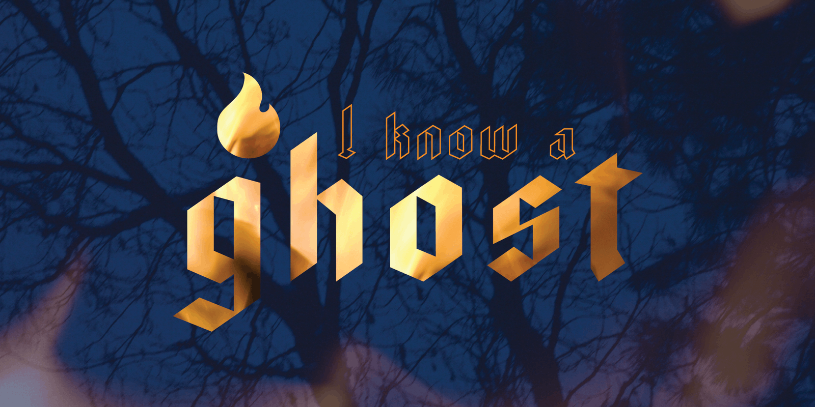 I Know a Ghost