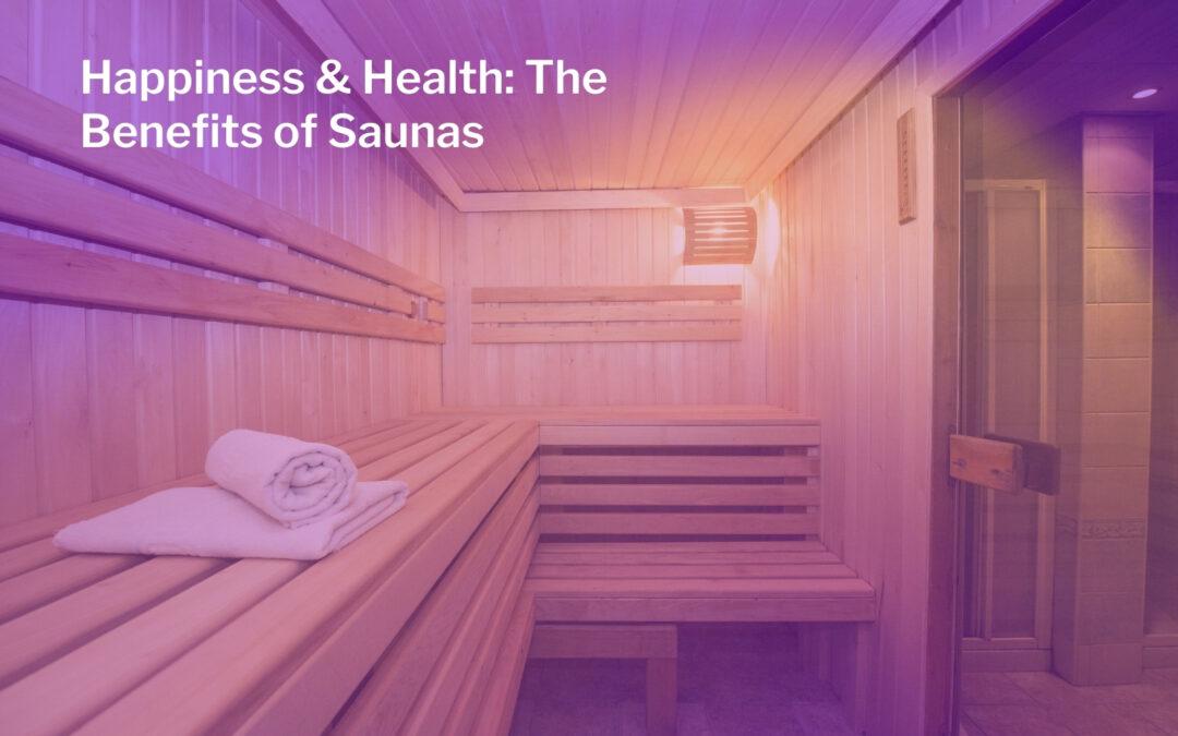 Happiness & Health: The Benefits of Saunas