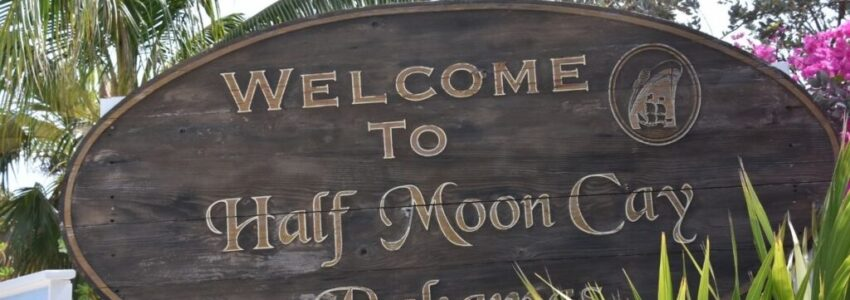 Half Moon Cay Bahamas sign board in the outside