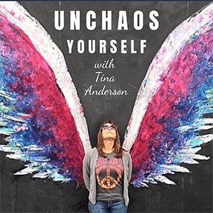 UNCHAOS Yourself Podcast with Tina Anderson