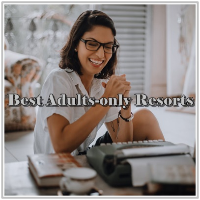 Best+Adults+only+Resorts