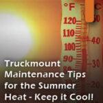 Truckmount Maintenance in Summer