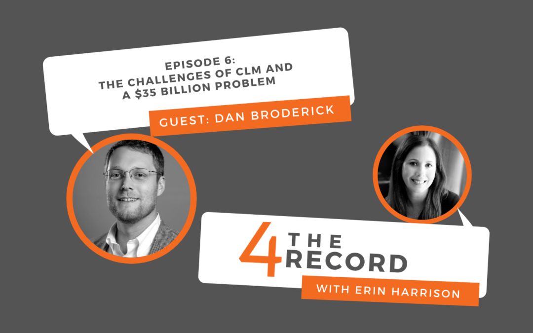 4 the Record: BlackBoiler's Dan Broderick on CLM, IP, AI, and Other Important Acronyms
