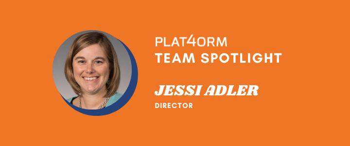 Plat4orm Team Spotlight: Jessi Adler