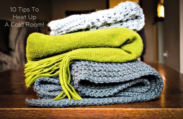 Tips To Heat Up A Cold Room!