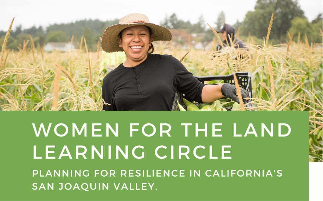 Women for the Land – San Joaquin Valley – Online Event