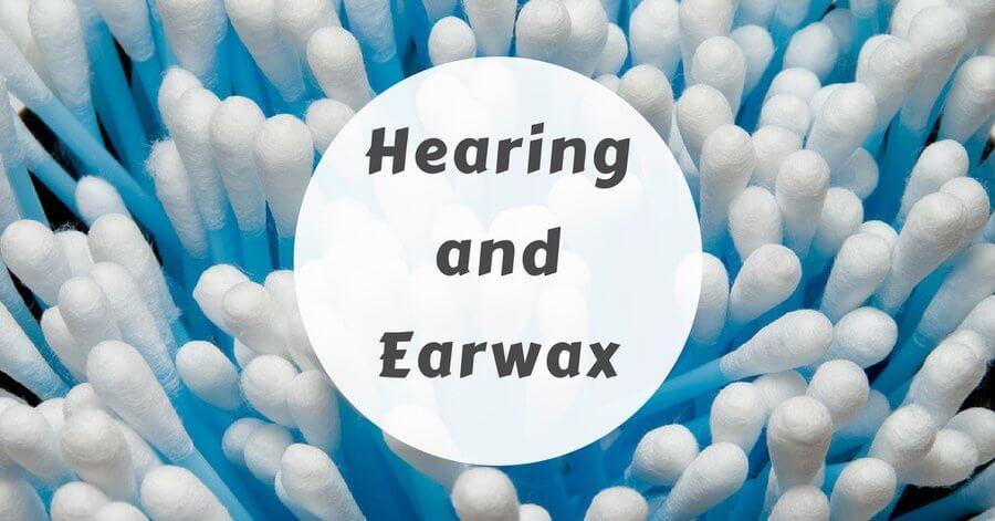 Hearing and Earwax