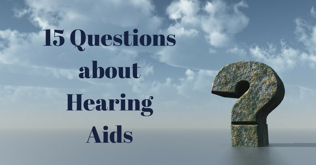 15 Questions about Hearing Aids