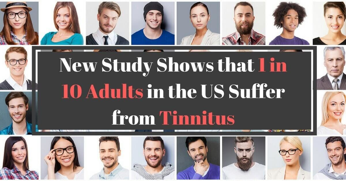 New Study Shows that 1 in 10 Adults in the US Suffer from Tinnitus