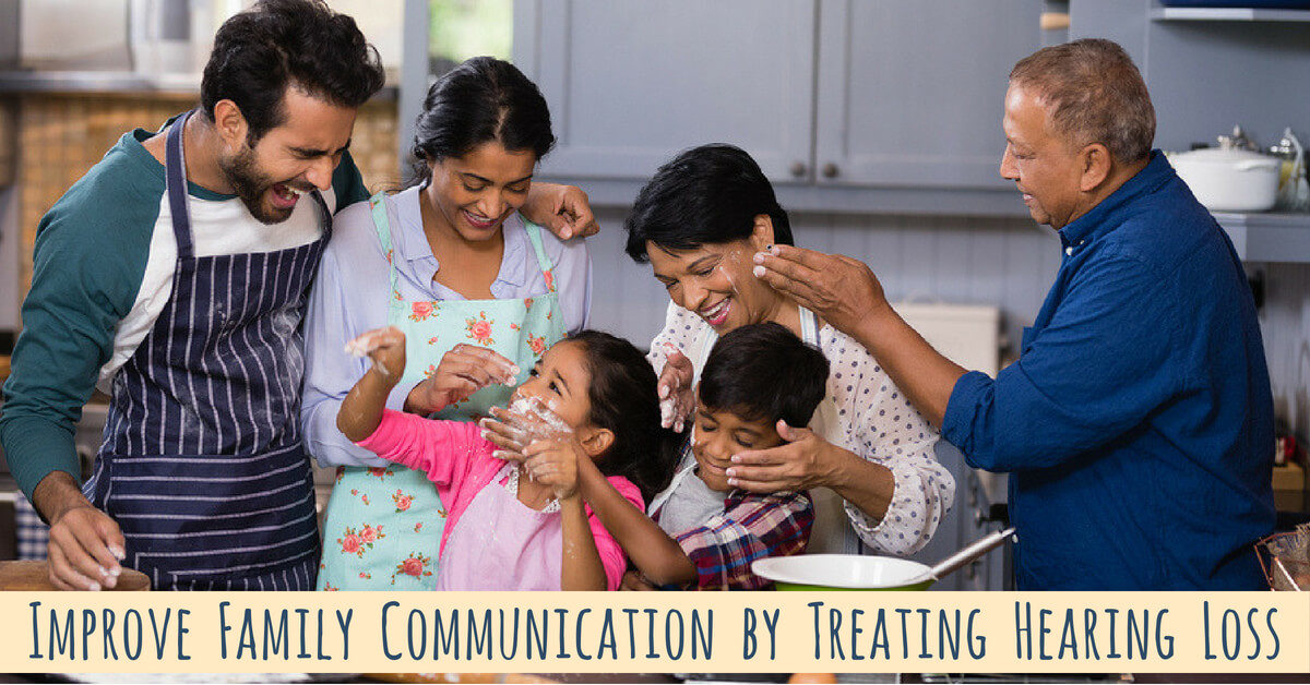 Improve Family Communication by Treating Hearing Loss
