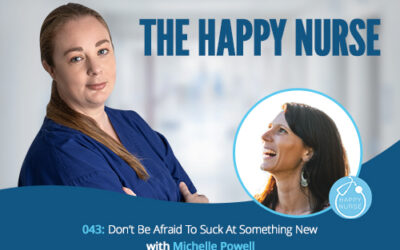 043: Don't Be Afraid To Suck At Something New With Michelle Powell