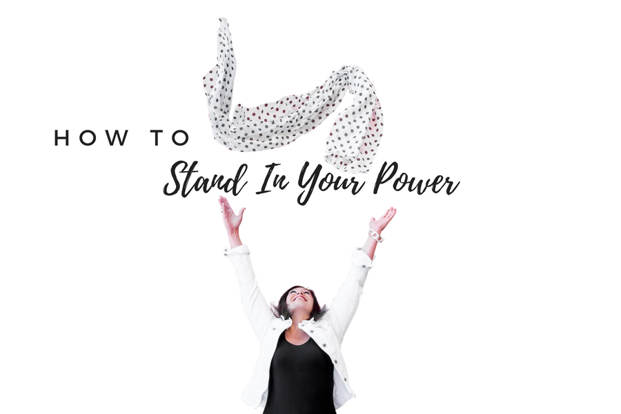 How To Stand In Your Power
