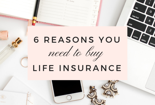 6 Reasons You Need To Buy Life Insurance