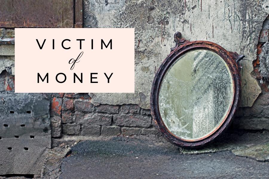 Victim of Money