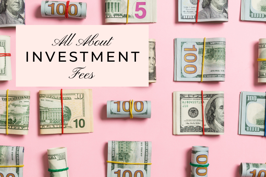 All About Investment Fees by Lisa Elle, CFP