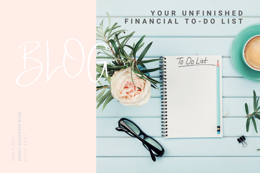 Your Unfinished Financial To-Do List