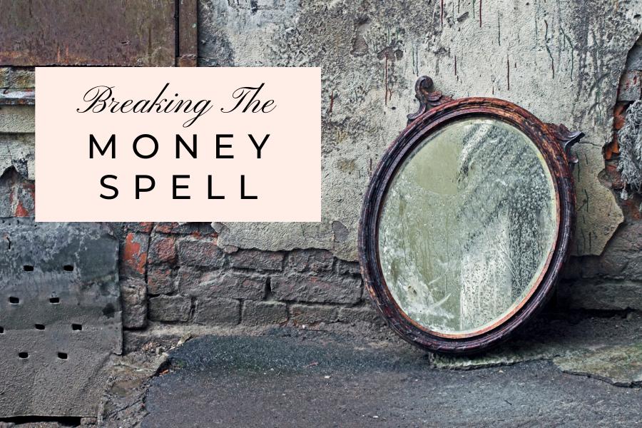 Breaking The Money Spell by Lisa Elle