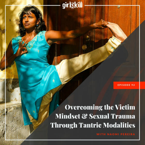 Overcome the Victim Mindset and trauma through tantric modalities