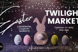 Twilight Easter Market Luddenham – plan your night out!