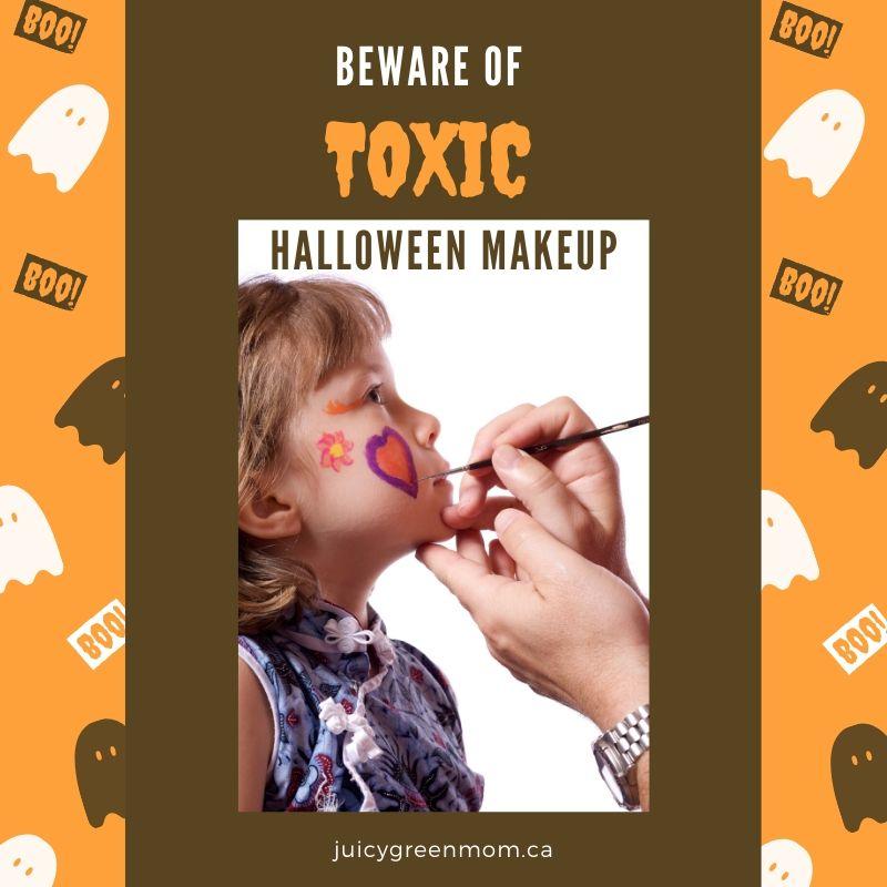 beware of toxic halloween makeup juicygreenmom
