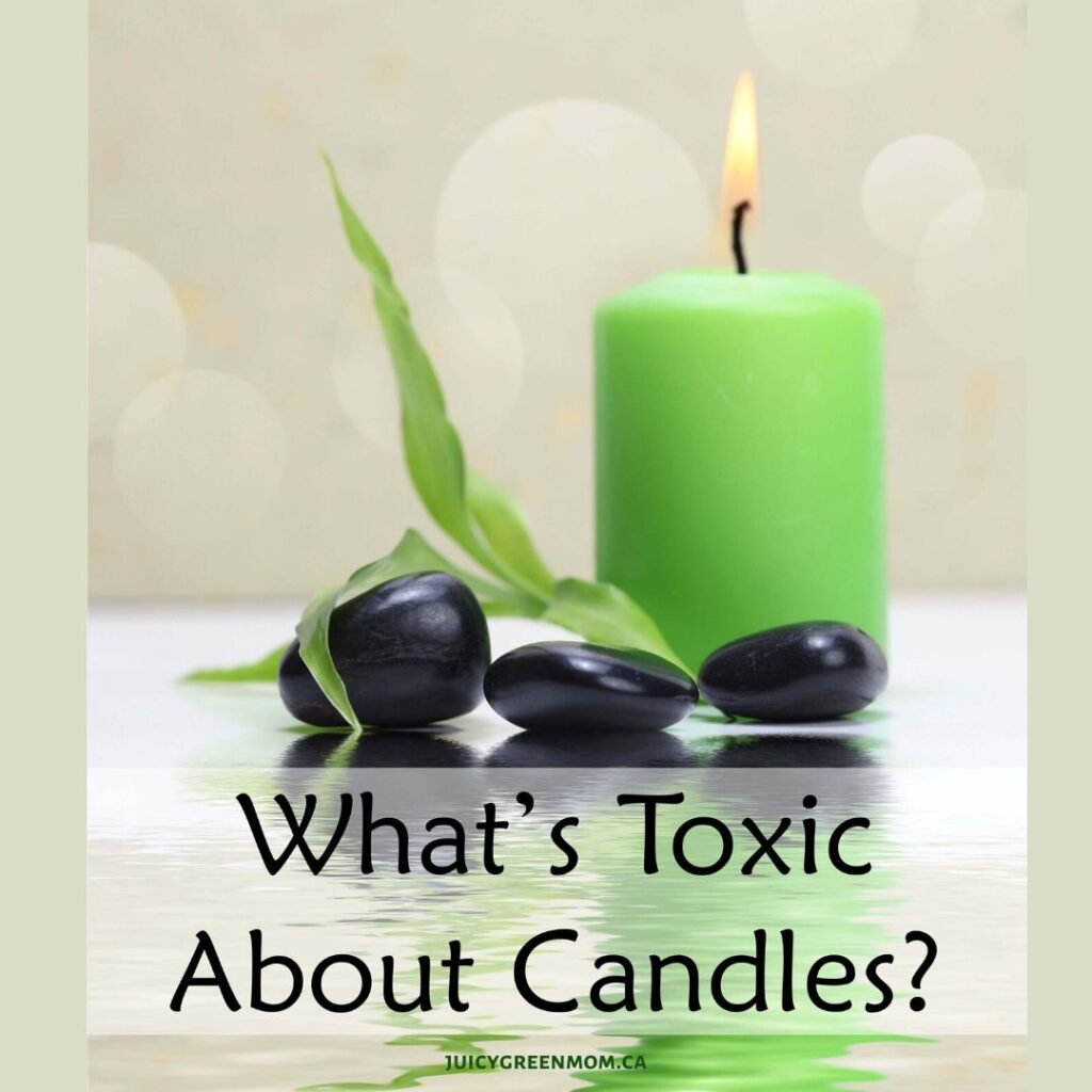 what's toxic about candles juicygreenmom