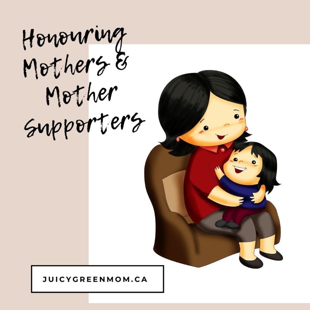 Honouring Mothers and Mother Supporters juicygreenmom