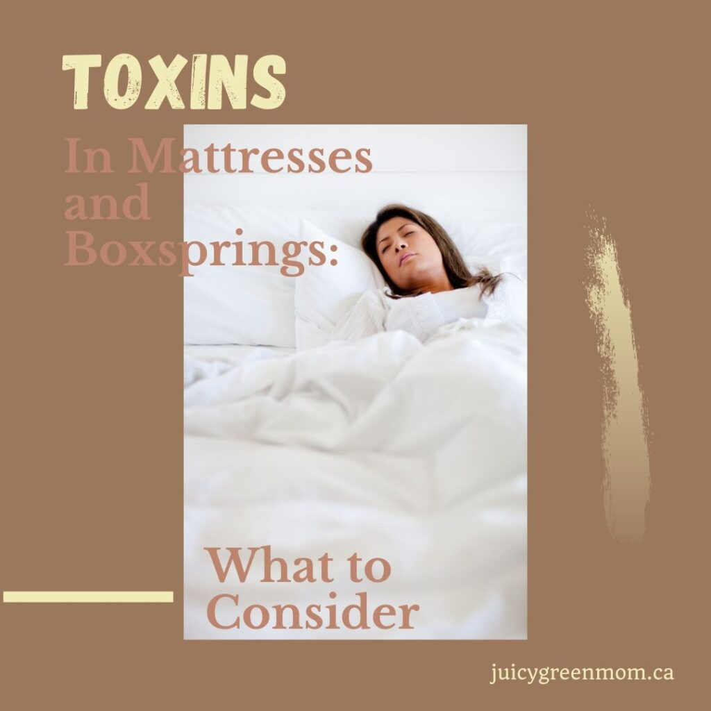 Toxins in mattresses and boxsprings what to consider juicygreenmom