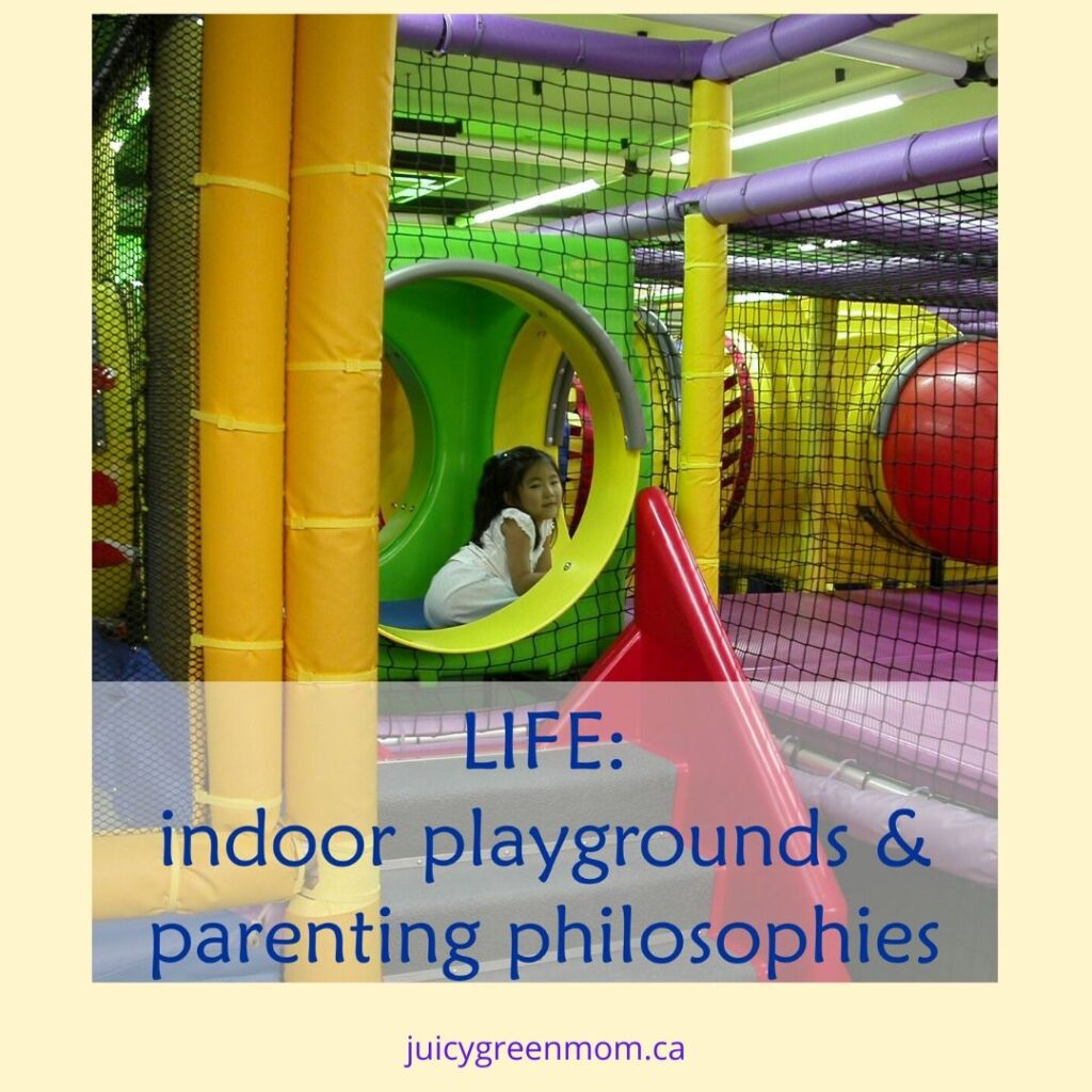 indoor playgrounds and parenting philosophies juicygreenmom