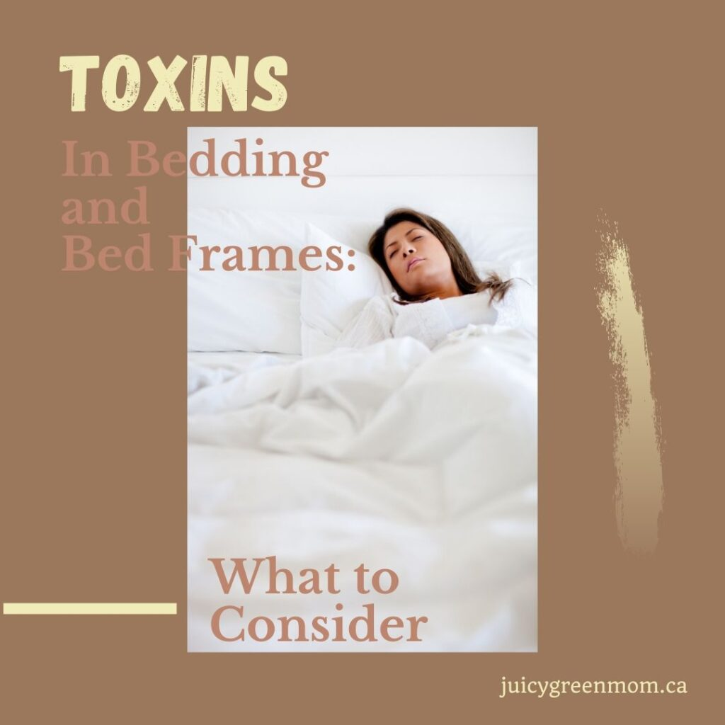 Toxins in bedding and bed frames what to consider juicygreenmom
