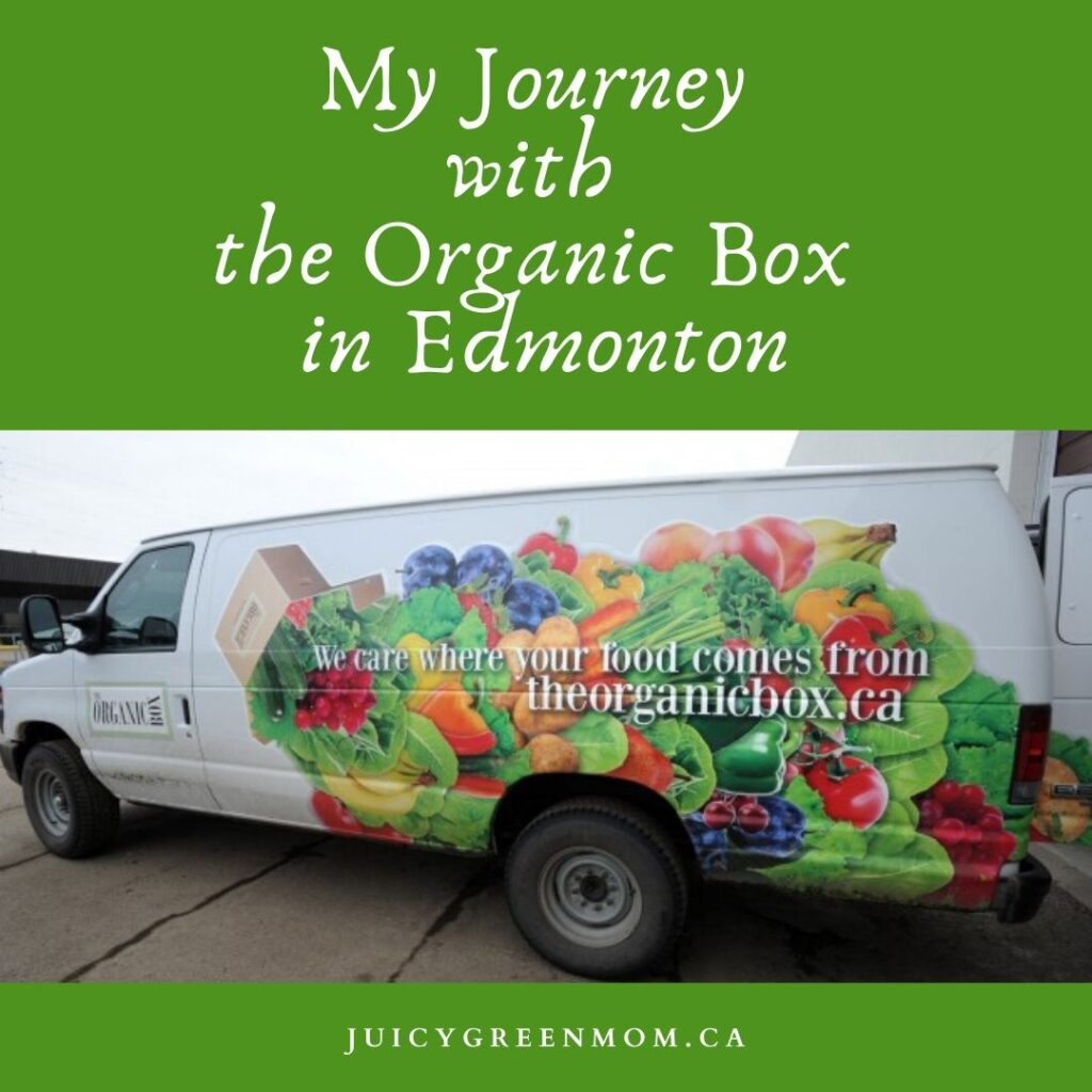 My Journey with the Organic Box in Edmonton juicygreenmom