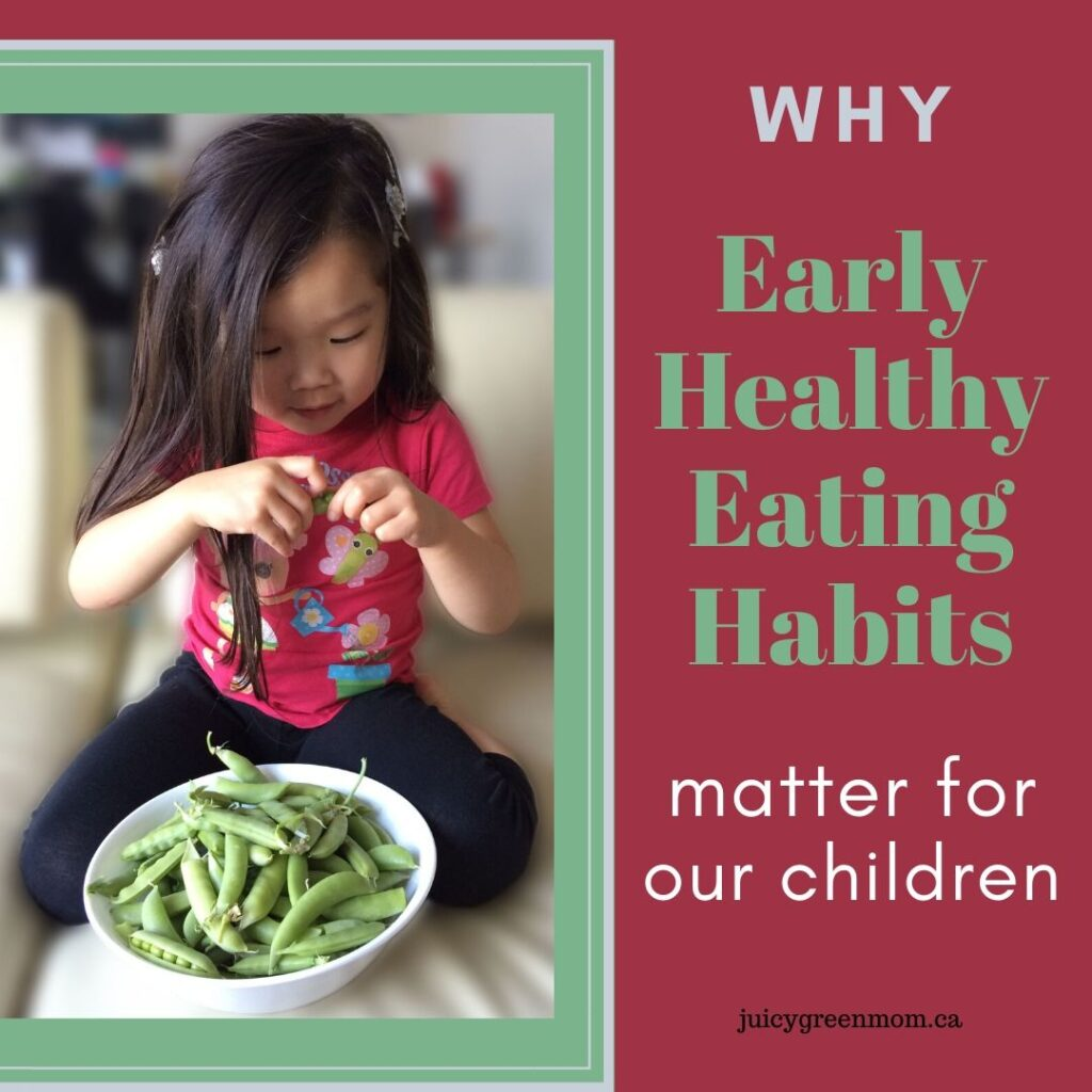 early healthy eating habits juicygreenmom