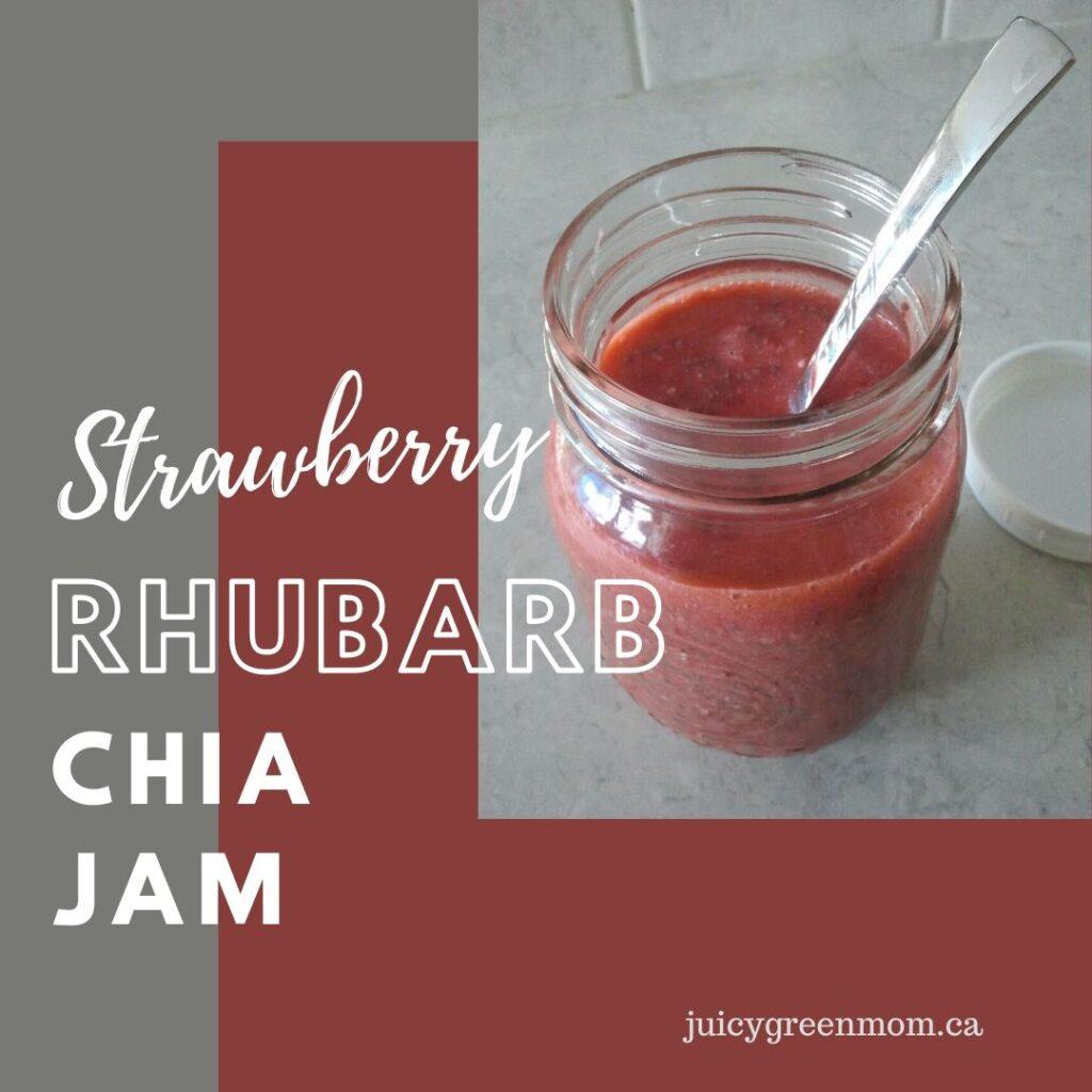 Strawberry rhubarb chia jam recipe juicygreenmom