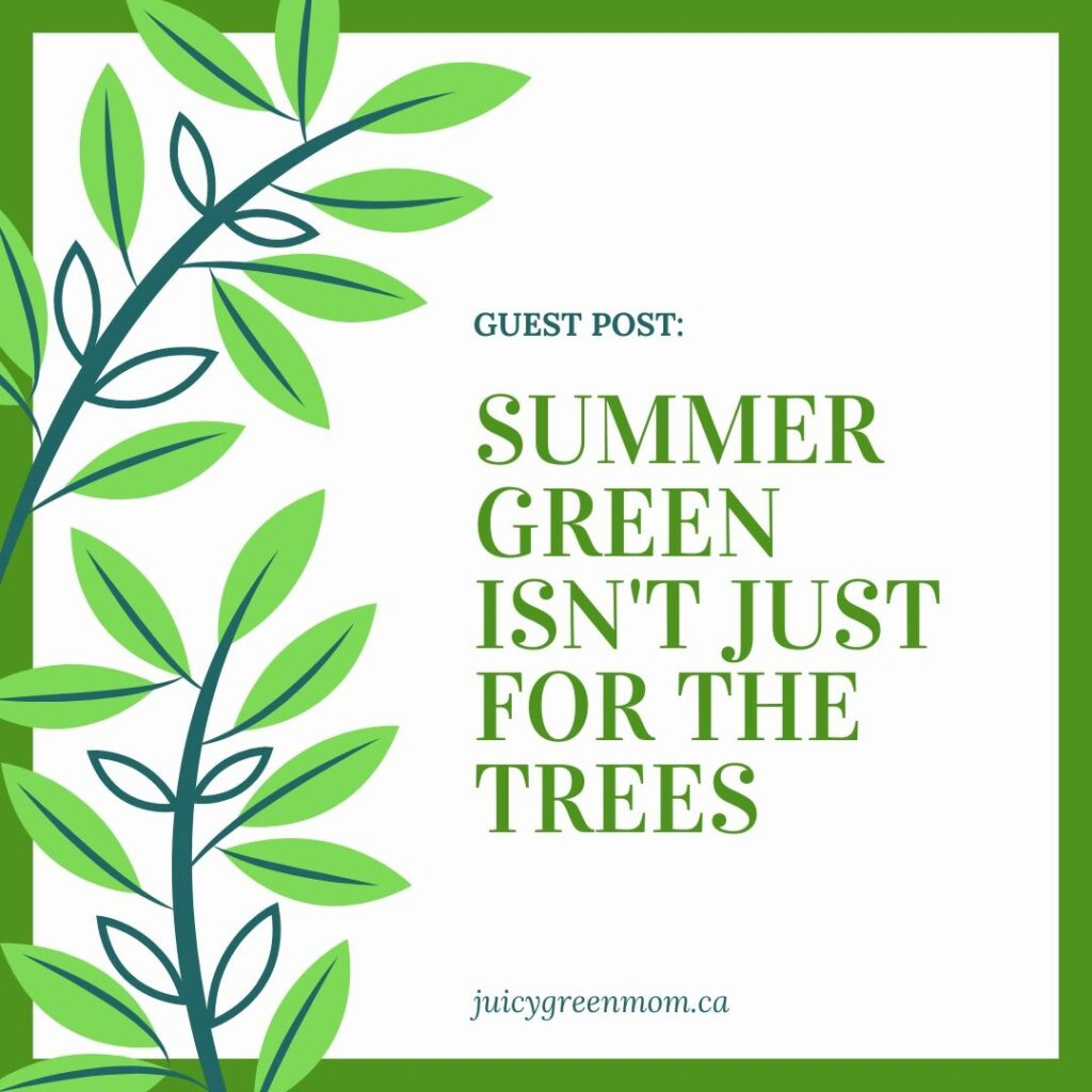 summer green isn't just for the trees juicygreenmom