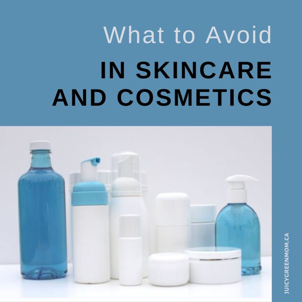 What to Avoid in Skincare and Cosmetics juicygreenmom