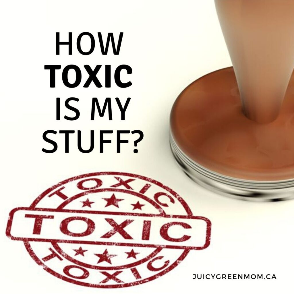 how toxic is my stuff juicygreenmom