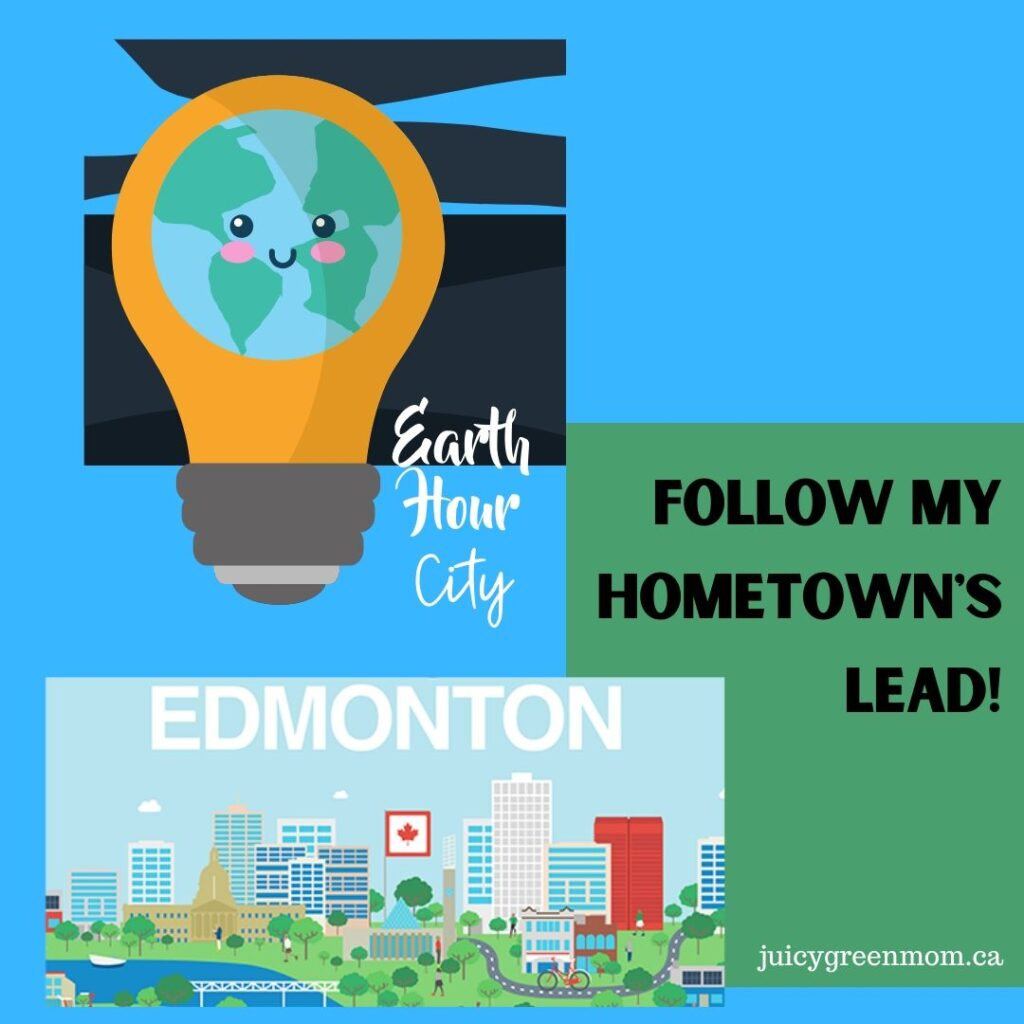 earth hour city follow my hometowns lead edmonton juicygreenmom