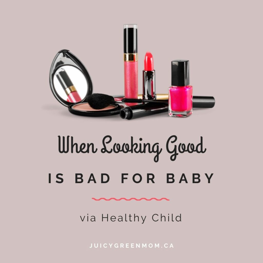 when looking good is bad for baby via healthy child juicygreenmom