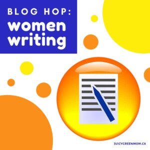 blog hop_ women writing juicygreenmom
