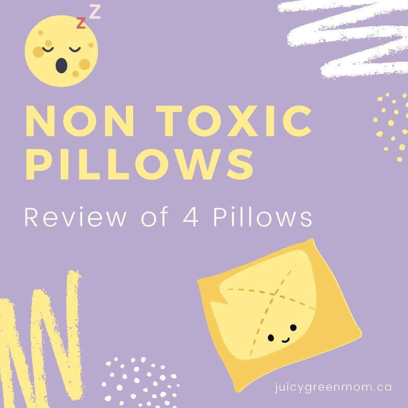 Non Toxic Pillows Review of 4 pillows juicygreenmom