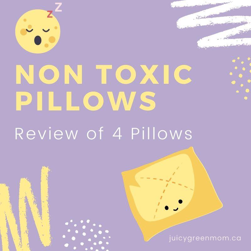 Non Toxic Pillows Review of 4 pillows juicygreenmom