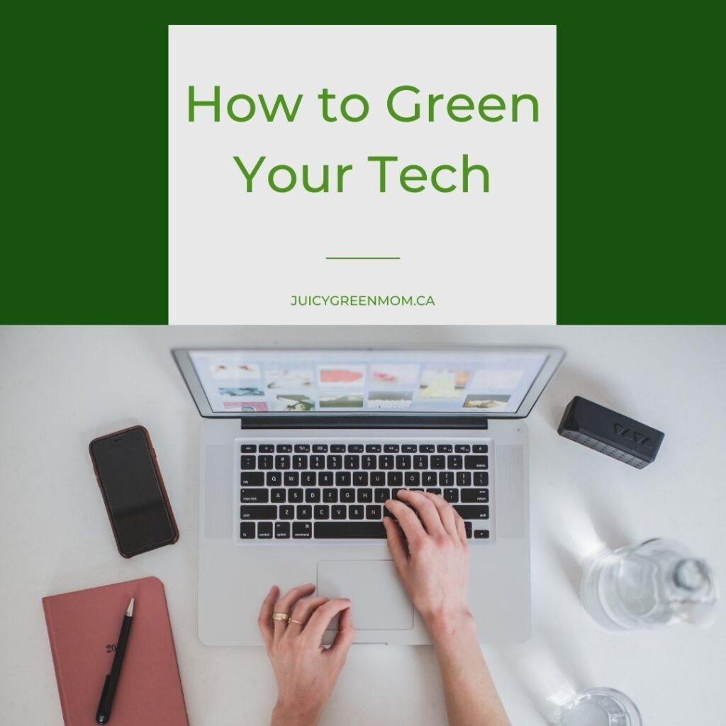 How to Green Your Tech juicygreenmom