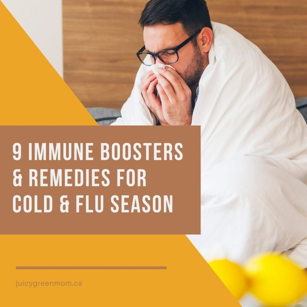9 immune boosters and remedies for cold and flu season juicygreenmom