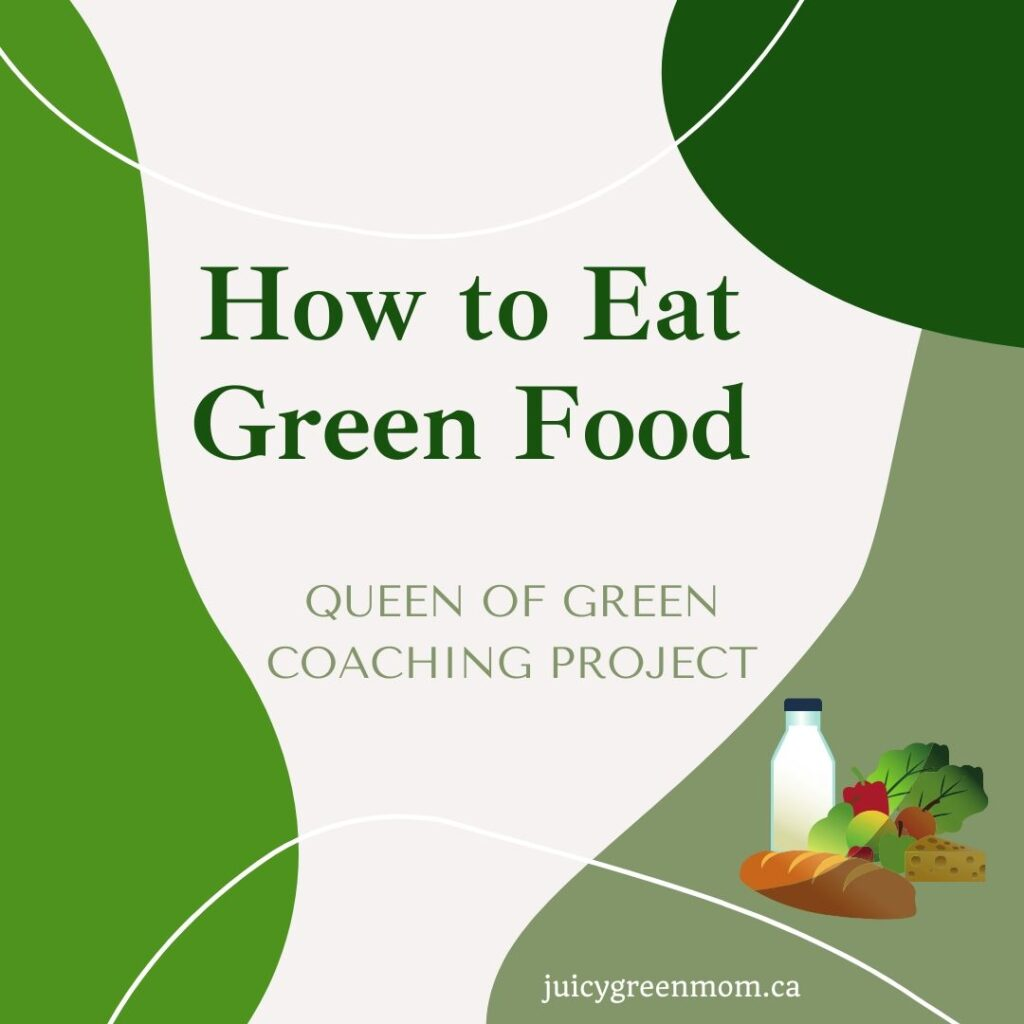 how to eat green food queen of green coaching project juicygreenmom