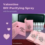 Valentine DIY Purifying Spray with free printable juicygreenmom