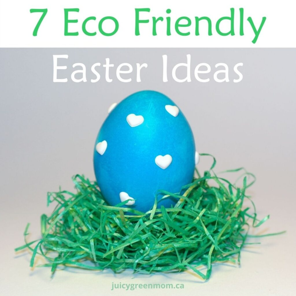 7 eco friendly easter ideas juicygreenmom