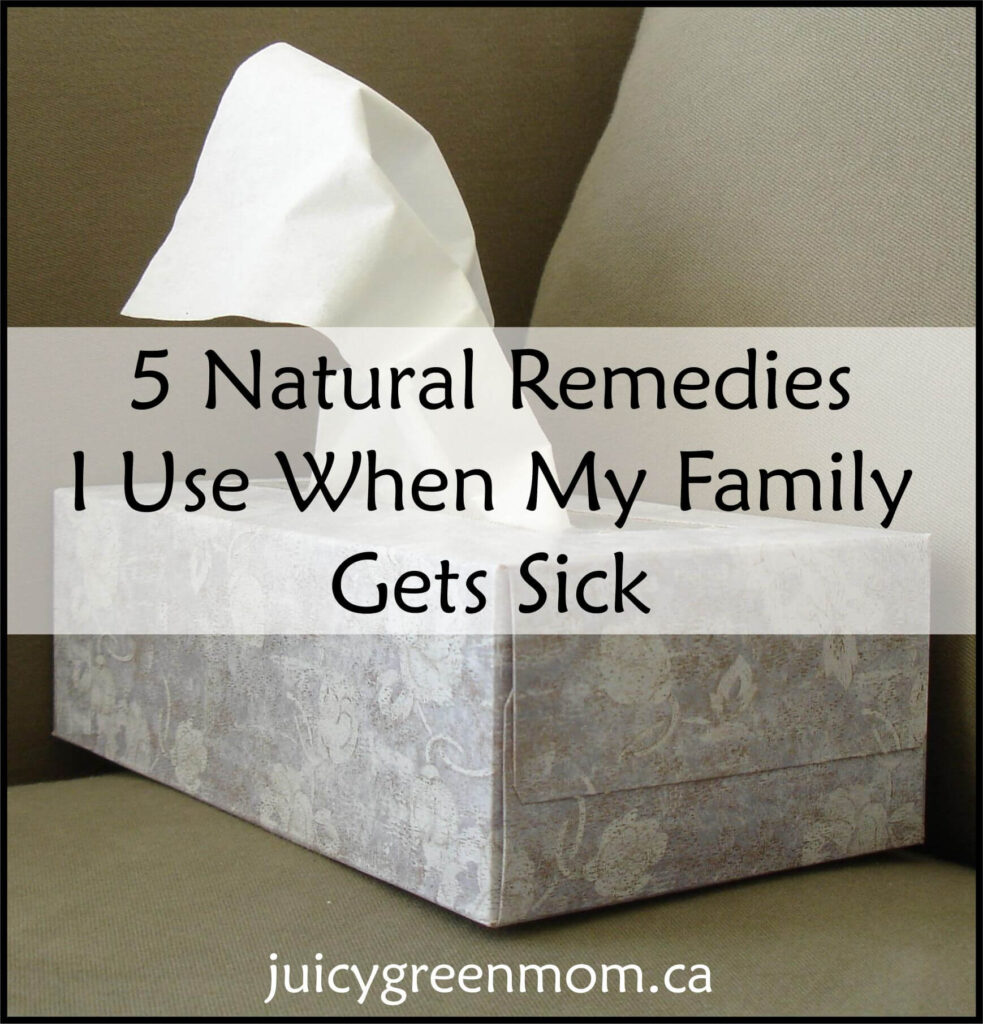natural remedies for when my family gets sick