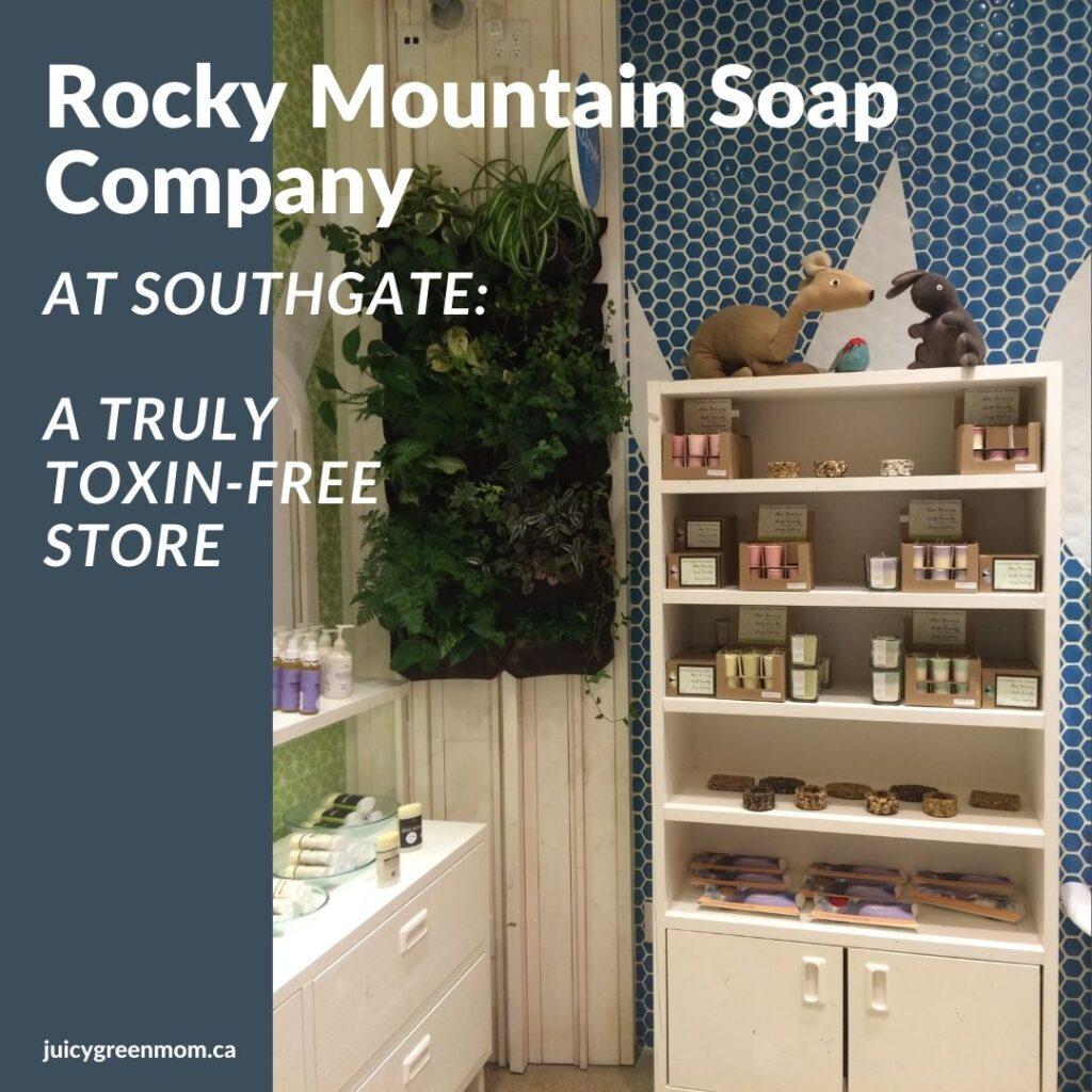 Rocky Mountain Soap Company at southgate a truly toxin free store juicygreenmom